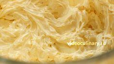Масляный крем на сгущенном молоке от videoculinary.ru
