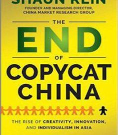 The End Of Copycat China: The Rise Of Creativity Innovation And Individualism In Asia PDF
