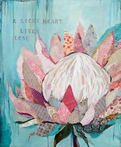 I'd love to do this with appliqué. A Light Heart Lives Long - Heather Iggulden Protea Art, Protea Flower, Australian Native Flowers, Floral Drawing, Abstract Canvas Art, Art Journal Inspiration, Art Pictures, Collage Art, Art Lessons