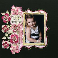 Pretty as a Picture Scrapping Page...with black background & pink flowers.