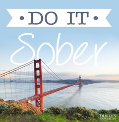 Do it sober!