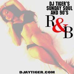 DJ TIGER'S SUNDAY SOUL AND 90's RNB