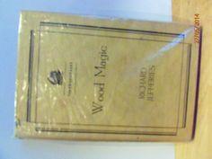 WOOD MAGIC 1934 by RICHARD JEFFERIES, http://www.amazon.co.uk/dp/B00KL5RWXC/ref=cm_sw_r_pi_dp_rlfHtb14TFG9K