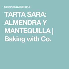 TARTA SARA: ALMENDRA Y MANTEQUILLA   Baking with Co.