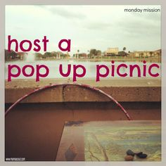 mamascout: monday mission :: host a pop up picnic - invite lots of folks to a picnic and whoever turns up makes it a crackering little bash!