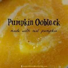 Pumpkin Oobleck Made with Real Pumpkin - fun Halloween science