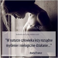 W naturze człowieka leży rozsądne myślenie... #France-Anatol,  #Człowiek, #Myślenie-i-myśli, #Rozsądek-i-rozum