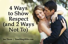4 Ways to Show Respect (and 2 Ways Not To) - Time-Warp Wife | Time-Warp Wife