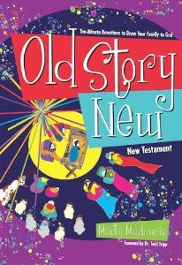 Old Story New: Ten-Minute Devotions to Draw Your Family to God: Marty Machowski, Foreward by Dr. Tedd Tripp: 9781936768660: Amazon.com: Books