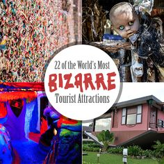 22 of the World's Most Bizarre Tourist Attractions