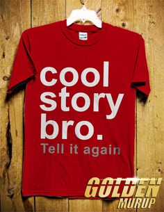 Coll Story Bro Tell it again Men TShirt  Typography by GoldenMurup, $17.98