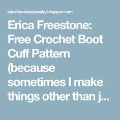 Erica Freestone: Free Crochet Boot Cuff Pattern (because sometimes I make things other than jewelry!)