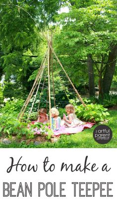 How to make a bean pole teepee that is highly functional as well as attractive. This wonderful living garden teepee doubles as a kids' fort or hideaway.