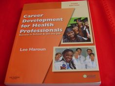Career Development for Health Professionals Success in School `-Lee Haroun  3 ED #Textbook