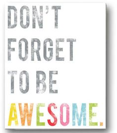 Wayfair Don't Forget To Be Awesome Poster