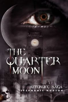 The Quarter Moon (Afterlife Saga Book 4) by Stephanie Hudson, http://www.amazon.com/dp/B00H9VE2C0/ref=cm_sw_r_pi_dp_3VcOub0SKV20H