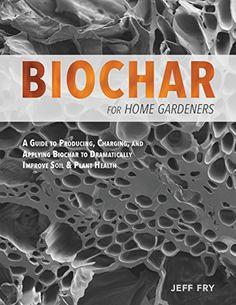 Biochar for Home Gardeners: A Guide to Producing, Chargin... https://www.amazon.com/dp/B06VV7TFG5/ref=cm_sw_r_pi_dp_x_8SgPybH6HBCTR