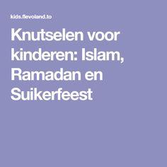 Knutselen voor kinderen: Islam, Ramadan en Suikerfeest