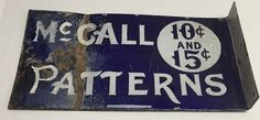 Vtg McCall Patterns Sign Flanged Weathered Beat Up 10 and 15 Cents 18 inches