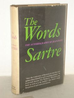 The Words, The Autobiography of Jean Paul Sartre; Existentialism, Philosophy