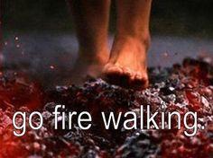 Before I die bucket list bucket-list Go fire walking