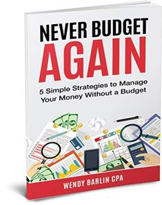 Amazon ❤  NEVER BUDGET AGAIN: 5 Simple Strategies to Manage Your Money Without a Budget