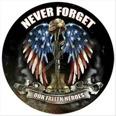 """Never Forget Our Fallen Heroes"" _____________________________ Reposted by Dr. Veronica Lee, DNP (Depew/Buffalo, NY, US)"