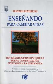 ENSEÑANDO PARA CAMBIAR VIDAS Howard Hendricks