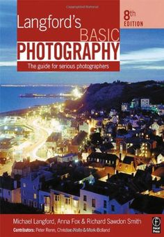 Langford's Basic Photography: The guide for serious photo... https://www.amazon.com/dp/0240520351/ref=cm_sw_r_pi_dp_x_6qVdAbZ56PYV7