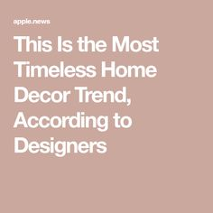 This Is the Most Timeless Home Decor Trend, According to Designers Home Decor Trends, Decor Ideas, Black Chalkboard, Apple News, Apartment Therapy, Bathroom Ideas, Designers, Decorating, Decor