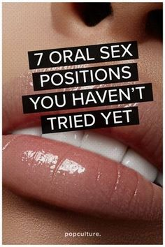 7 Oral Sex Positions You Havn't Tried Yet To Help You Break Out Of Your Rut. Popculture.com #oralsex #sex #love #sexpositions #sexideas #couple #relationship #sexualhealth #sextips Popculture.com #sex #love #sexpositions #sexideas #couple #relationship #sexualhealth #sextips #marriage #orgasm #bedroomideas #healthyliving #healthyromance #intimacy #couplegoals #datenight #sexlife #oralsex #oralsextips