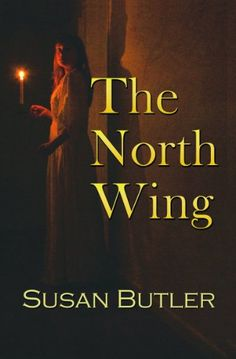 Free Kindle Book For A Limited Time : The North Wing by Susan Butler