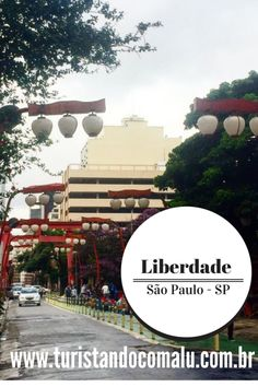 Como conhecer o Bairro da Liberdade em São Paulo  Blog de Viagens - Turistando com a Lu