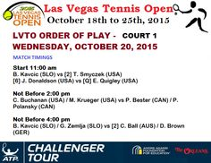 #LVTO‬ COURT 1 ORDER OF PLAY - WEDNESDAY, OCTOBER 21, 2015  ‪#LASVEGASTENNISOPEN‬ ‪#‎ATP‬ CHALLENGER SERIES - LAS VEGAS, USA $ 50,000 , 19-25 OCTOBER 2015