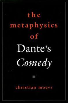 The metaphysics of Dante's Comedy / Christian Moevs - Oxford : Oxford University Press, 2005
