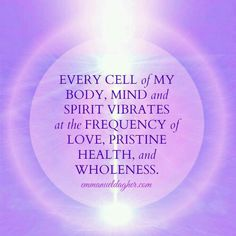 Vibrational Energy - Every cell in my body. My long term illness is finally going away, and I think I might have found the love of my life. Healing Affirmations, Morning Affirmations, Daily Affirmations, Affirmations Success, Louise Hay Affirmations, Prosperity Affirmations, Positive Thoughts, Positive Vibes, Positive Quotes