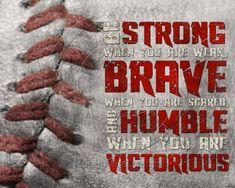 "Baseball ""Be Strong"" Motivational Poster Original Design That's my Zach! Baseball Crafts, Baseball Boys, Baseball Party, Baseball Season, Baseball Shirts, Baseball Players, Baseball Stuff, Baseball Sayings, Softball Stuff"