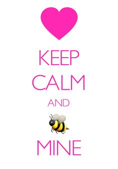 keep calm and bee mine / Created with Keep Calm and Carry On for iOS #keepcalm #Valentine #