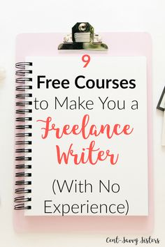 Become a Freelance Writer with 9 Free Courses-No Experience Needed