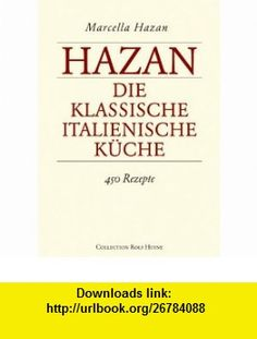 Die klassische italienische K�che (9783899104790) Marcella Hazan , ISBN-10: 389910479X  , ISBN-13: 978-3899104790 ,  , tutorials , pdf , ebook , torrent , downloads , rapidshare , filesonic , hotfile , megaupload , fileserve Good Night, Books, Vintage Italian, Nighty Night, Livros, Have A Good Night, Livres, Book, Libri