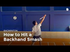 How to Hit a Backhand Smash | Badminton - YouTube