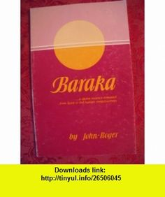Baraka A Divine Essence Extended from Spirit to the Human Consciousness (9780882389615) John-Roger , ISBN-10: 0882389610  , ISBN-13: 978-0882389615 ,  , tutorials , pdf , ebook , torrent , downloads , rapidshare , filesonic , hotfile , megaupload , fileserve
