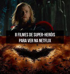 O Guia da Semana listou os melhores filmes de super-herói para ver na Netflix. Confira!