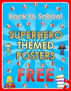 Back to School - Superhero themed posters - FREE   Here you are 2 FREE posters for your super classroom! CLICK HERE TO DOWNLOAD!!! back to school classroom decor Free poster superhero teacherspayteachers