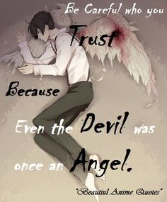 Trust Because Even the Devil was Once an Angle