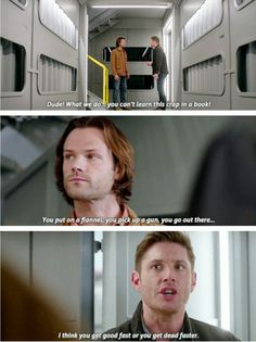 "Supernatural. ""You put on a flannel"". If that's not a Supernatural line, then I don't know what is."