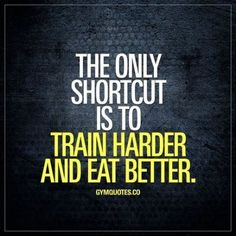 Fitness Quote: The only shortcut is to train harder and eat better. Gym Fitness Quote: The only shortcut is to train harder and eat better.Gym Fitness Quote: The only shortcut is to train harder and eat better. Gym Quotes Inspirational, Motivational Quotes, Quotes Positive, Gewichtsverlust Motivation, Weight Loss Motivation, Fitness Inspiration Quotes, Motivation Inspiration, Funny Gym Quotes, Monday Workout