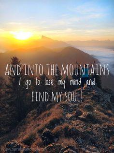 And into the mountains I go to lose my mind and find my soul! Vier wunderbare Berge zum Wandern im Salzkammergut! (Hiking quote, mountain quote, Wandern in Österreich, Urlaub im Österreich)