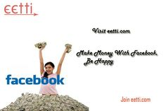 Convert your Facebook activities into Money, Join http://eetti.com Register free