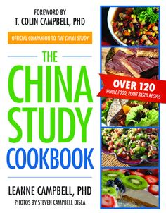 The China Study Cookbook ~ Campbells recipes contain little to no added oils, fat, or salt, and minimal sweeteners, and while theyre all vegan, you wont find faux meats or cheesesits all fresh vegetables, grains, and legumes. Think Lemon Tahini Quinoa Salad and Corn and Tomatillo Stew.